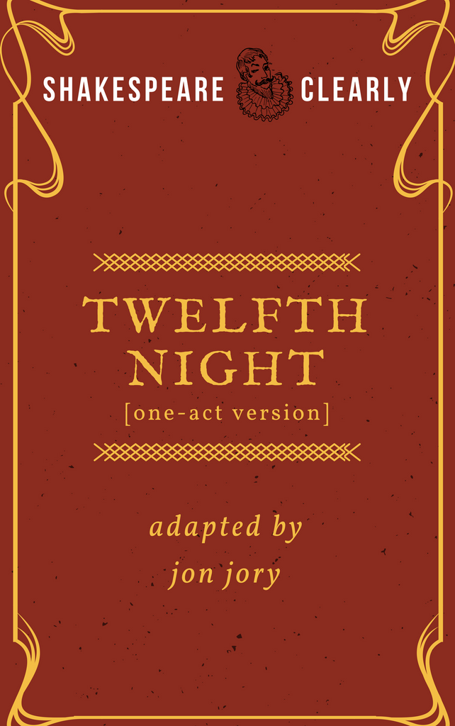 Play: Shakespeare, Clearly: Twelfth Night (one-act version) by Jon Jory - Stage Partners