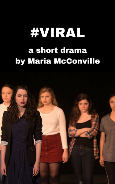 Play: #VIRAL by Maria McConville - Stage Partners