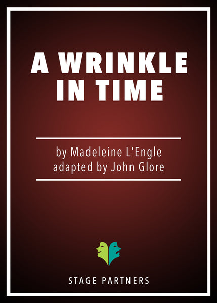 A Wrinkle in Time (Glore) John Glore - Stage Partners