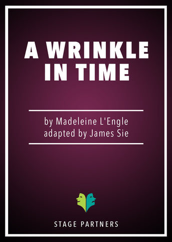Play: A Wrinkle in Time (Sie) by James Sie - Stage Partners