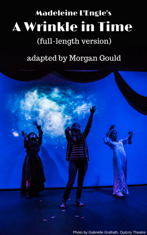Play: A Wrinkle in Time (Gould - full-length) by Morgan Gould - Stage Partners