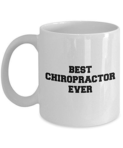 Funny Chiropractor Mug - Best Chiropractor Ever - Gifts For Chiropractor -Unique Ceramic Gifts Idea