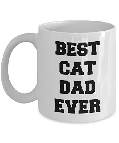 Funny Cat Dad Mug - Best Cat Dad Ever - Gifts For Best Cat Dad - Cat Lover Gifts - Unique Gifts Idea