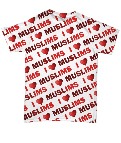 I Love Muslims Tee - Anti #MuslimBan