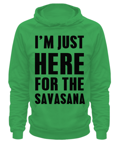 I'm just here for the savasana