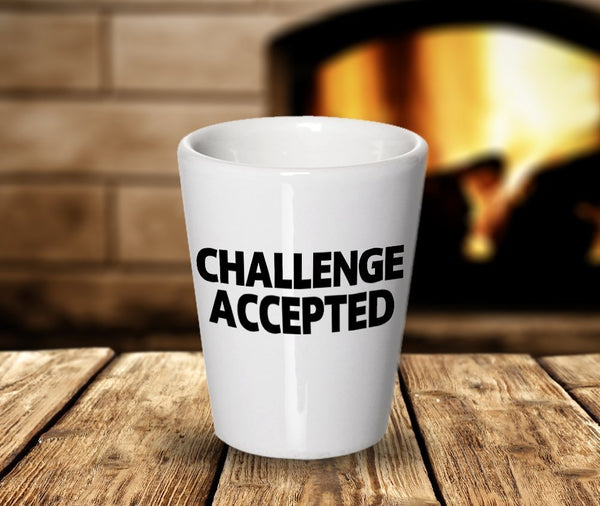 Funny Challenging Shot Glass - Challenged Accepted - Unique Ceramic Gift Idea- Dishwasher and Microwave Safe (2)