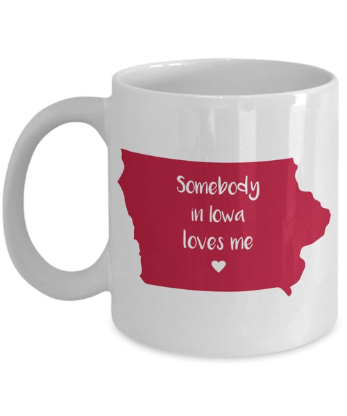Somebody in Iowa Loves Me Mug - Funny Tea Hot Cocoa Coffee Cup - Novelty Birthday Christmas Anniversary Gag Gifts Idea