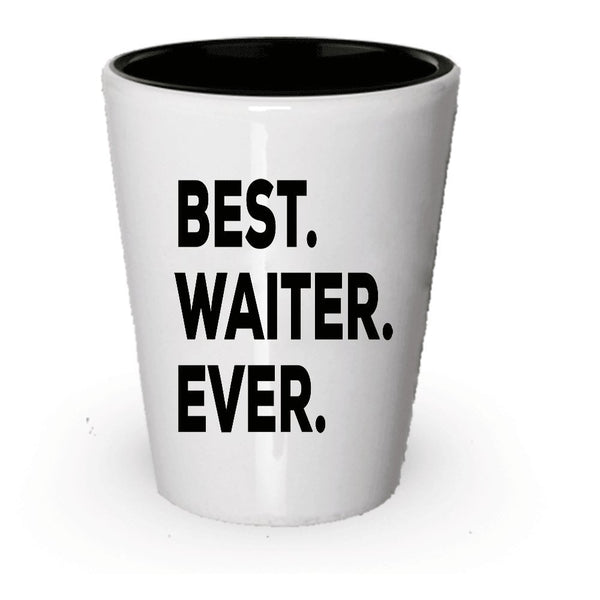 Waiter Shot Glass - Waiter Gifts - Gift For Waiters - Best Waiter Ever - A Funny Gift Idea - Unique Present Or Gag Gift - Inexpensive - Can Even Add To Gift Bag Basket Box Set - Thank You Gift (4)