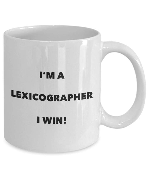 I'm a Lexicographer Mug I win - Funny Coffee Cup - Novelty Birthday Christmas Gag Gifts Idea