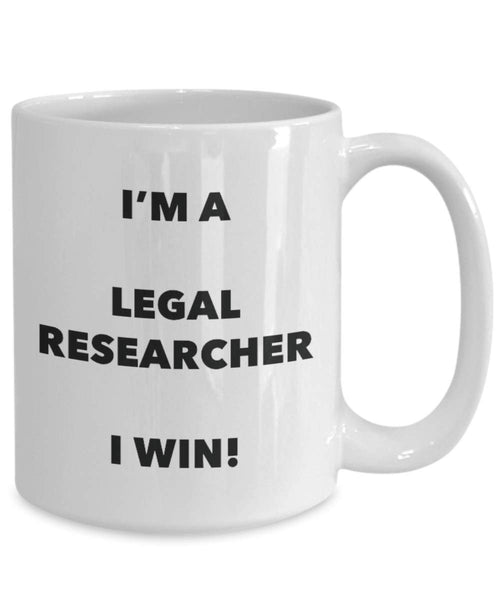I'm a Legal Researcher Mug I win - Funny Coffee Cup - Novelty Birthday Christmas Gag Gifts Idea