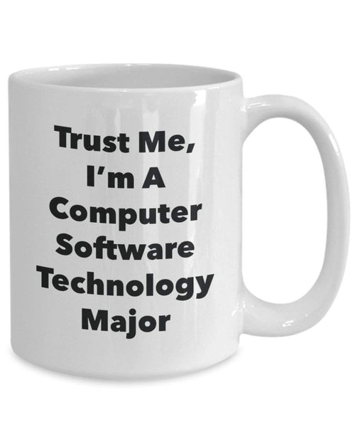 Trust Me, I'm A Computer Software Technology Major Mug - Funny Coffee Cup - Cute Graduation Gag Gifts Ideas for Friends and Classmates (15oz)