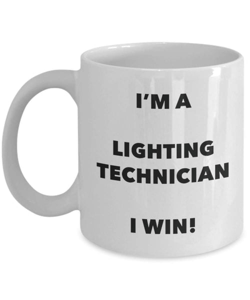I'm a Lighting Technician Mug I win - Funny Coffee Cup - Novelty Birthday Christmas Gag Gifts Idea