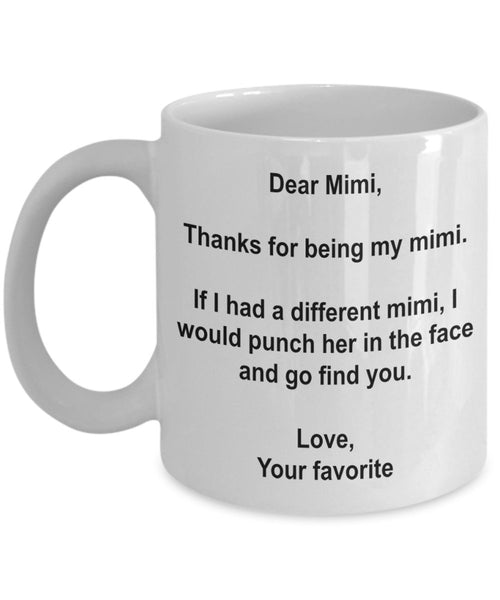 Funny Mimi Gifts - I'd Punch Another Mimi In The Face Coffee Mug - Gag Gift Cup From Your Favorite Child