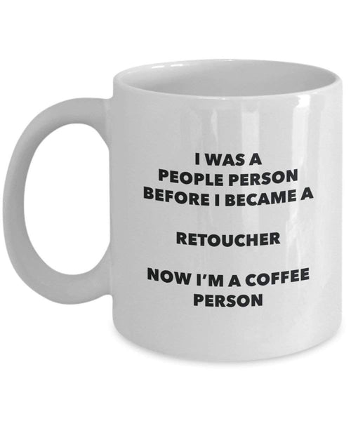 Retoucher Coffee Person Mug - Funny Tea Cocoa Cup - Birthday Christmas Coffee Lover Cute Gag Gifts Idea