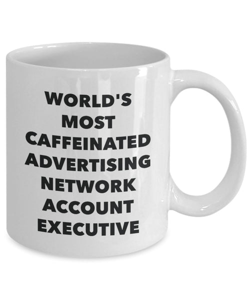 World's Most Caffeinated Advertising Network Account Executive Mug - Funny Tea Hot Cocoa Coffee Cup - Novelty Birthday Christmas Anniversary Gag Gifts