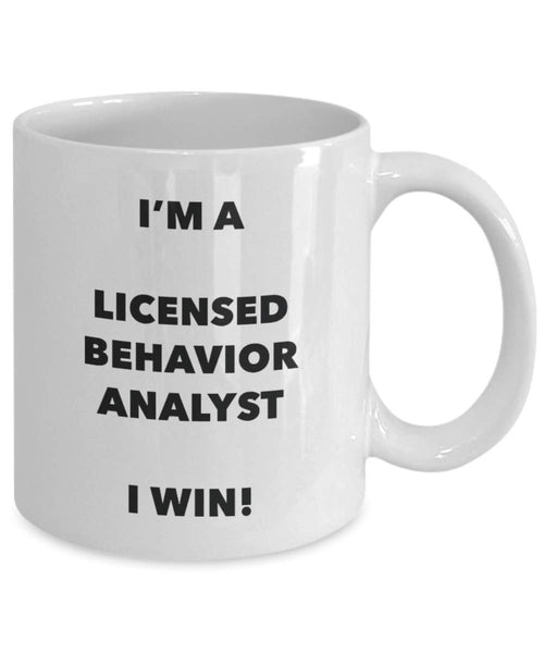 I'm a Licensed Behavior Analyst Mug I win - Funny Coffee Cup - Birthday Christmas Gag Gifts Idea