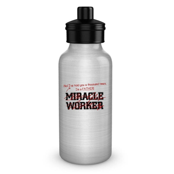 SpreadPassion Funny Father Gift - I'm a father, not a miracle worker - water bottle