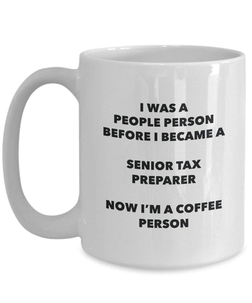 Senior Tax Preparer Coffee Person Mug - Funny Tea Cocoa Cup - Birthday Christmas Coffee Lover Cute Gag Gifts Idea