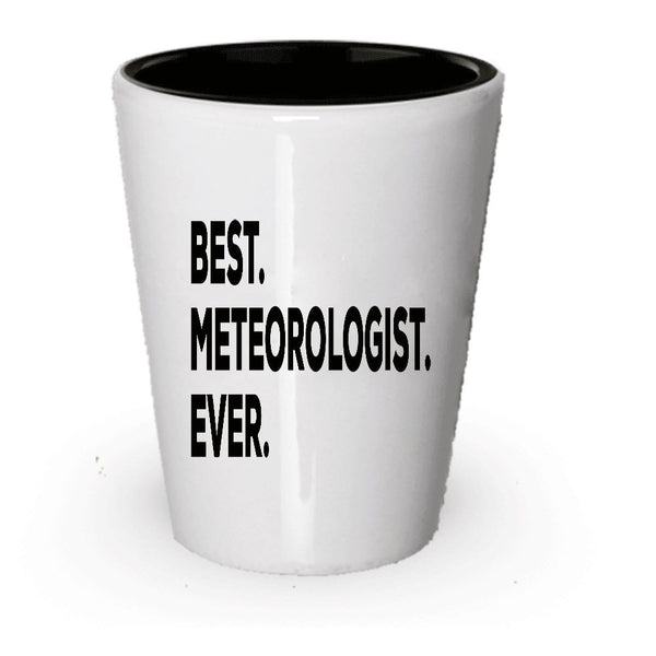 Meteorologist Shot Glass - Best Meteorologist Ever - Gifts For Kids Men Women - Inexpensive Under $20 Or Add To Gift Bag Basket Box Set - Funny Cool Novelty Idea (6)