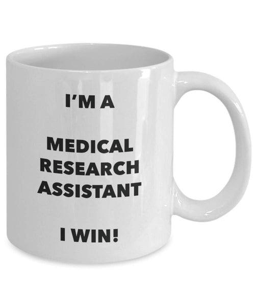 I'm a Medical Research Assistant Mug I win - Funny Coffee Cup - Novelty Birthday Christmas Gag Gifts Idea