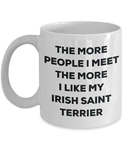 The More People I Meet The More I Like My Irish Saint Terrier Mug - Funny Coffee Cup - Christmas Dog Lover Cute Gag Gifts Idea
