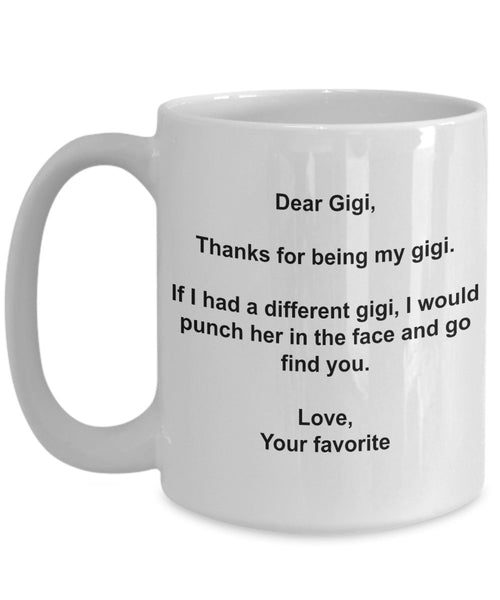 Funny Gigi Gifts - I'd Punch Another Gigi In The Face Coffee Mug - Gag Gift Cup From Your Favorite Child