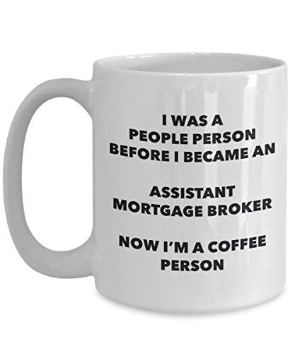 Assistant Mortgage Broker Coffee Person Mug - Funny Tea Cocoa Cup - Birthday Christmas Coffee Lover Cute Gag Gifts Idea
