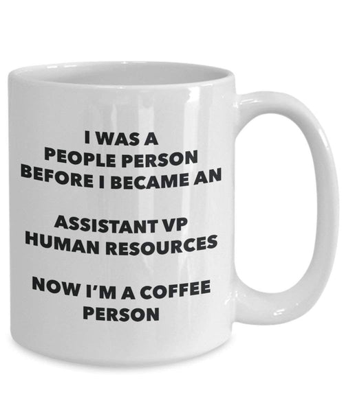 Assistant Vp Human Resources Coffee Person Mug - Funny Tea Cocoa Cup - Birthday Christmas Coffee Lover Cute Gag Gifts Idea