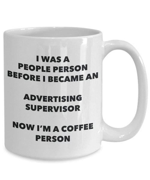 Advertising Supervisor Coffee Person Mug - Funny Tea Cocoa Cup - Birthday Christmas Coffee Lover Cute Gag Gifts Idea