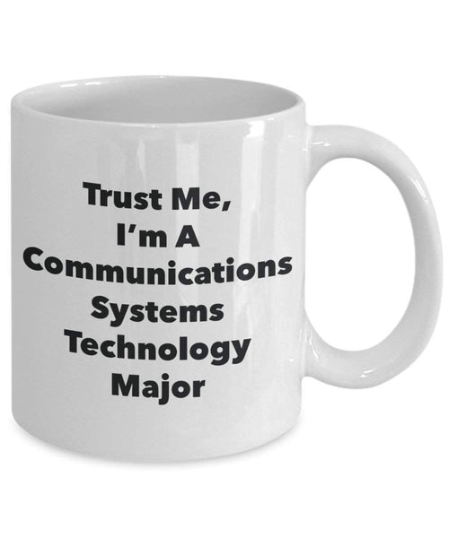 Trust Me, I'm A Communications Systems Technology Major Mug - Funny Coffee Cup - Cute Graduation Gag Gifts Ideas for Friends and Classmates (15oz)