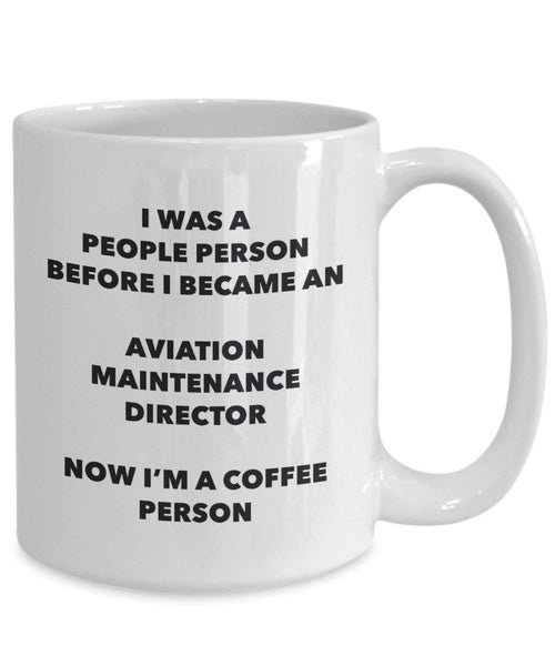 Aviation Maintenance Director Coffee Person Mug - Funny Tea Cocoa Cup - Birthday Christmas Coffee Lover Cute Gag Gifts Idea
