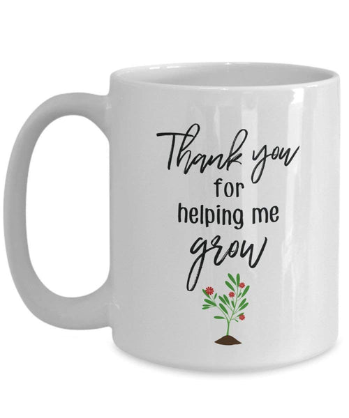 Thank You For Helping Me Grow Mug - Funny Tea Hot Cocoa Coffee Cup - Novelty Birthday Christmas Anniversary Gag Gifts Idea