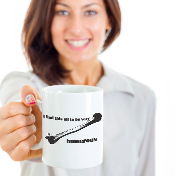Radiologist Gifts - I Find This All To Be Very Humerous - Nurse Gift Ideas - Funny Coffee Mug by SpreadPassion