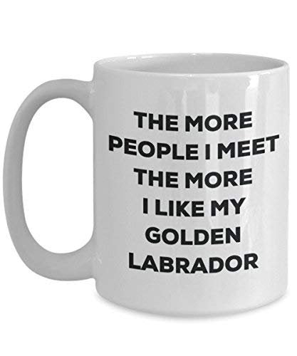 The More People I Meet The More I Like My Golden Labrador Mug - Funny Coffee Cup - Christmas Dog Lover Cute Gag Gifts Idea