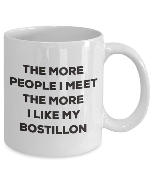 Le plus de personnes I Meet the More I Like My Bostillon Mug de Noël – Funny Tasse à café – amateur de chien mignon Gag Gifts Idée 11oz blanc