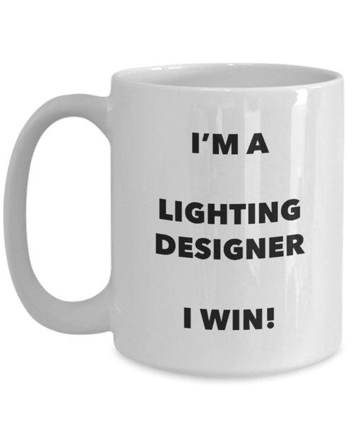 I'm a Lighting Designer Mug I win - Funny Coffee Cup - Novelty Birthday Christmas Gag Gifts Idea