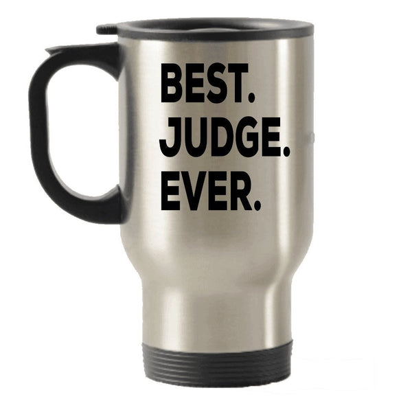 Gifts For Judge - Judge Travel Mug - Best Judge Ever Travel Insulated Tumblers - Ideas For Judges - Women Or Men - Funny - For Desk Office Courtroom Decor Or Tea Hot Cocoa Wine - Inexpensive Novelty