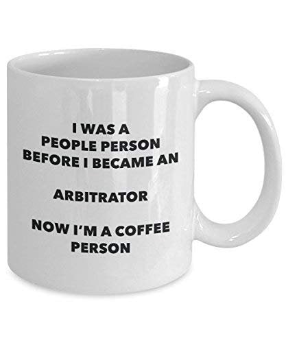 Arbitrator Coffee Person Mug - Funny Tea Cocoa Cup - Birthday Christmas Coffee Lover Cute Gag Gifts Idea
