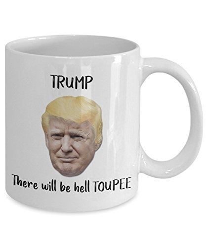 Trump Toupee Mug - Trump There Will Be Hell Toupee- Putin Trump Mug - Funny Tea Hot Cocoa Coffee Cup - Novelty Birthday Christmas Gag Gifts Idea