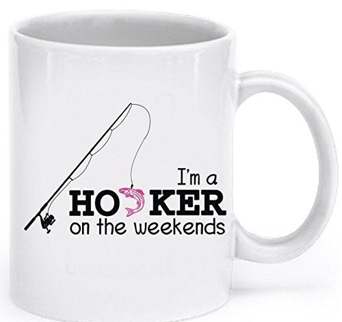 Funny Fishing Coffee Mug - I'm a Hooker on the Weekends - Fishing Coffee Cup - Fishing Gifts for Women - Fishing Mugs Funny by SpreadPassion