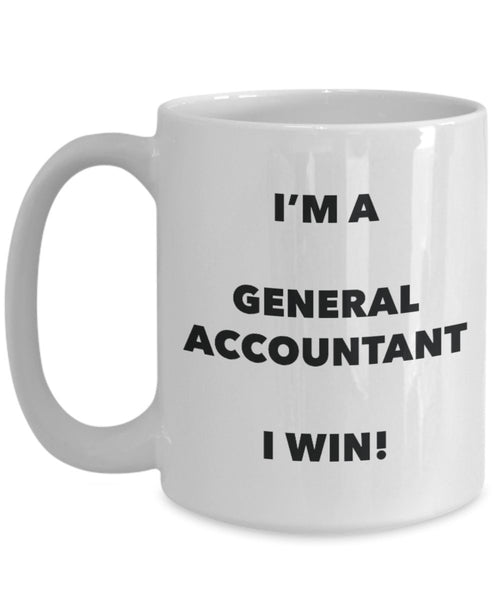 I'm a General Accountant Mug I win - Funny Coffee Cup - Novelty Birthday Christmas Gag Gifts Idea