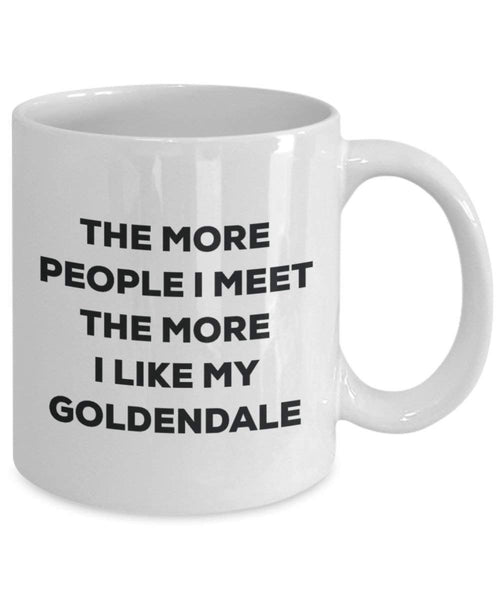 The more people I meet the more I like my Goldendale Mug - Funny Coffee Cup - Christmas Dog Lover Cute Gag Gifts Idea