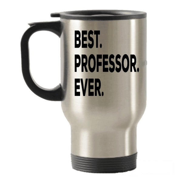 Professor Gifts - Best Professor Ever Travel Insulated Tumblers Mug - For Women Men- Thank You Retirement Appreciation - College English Nursing Funny Psychology Chemistry Sociology History