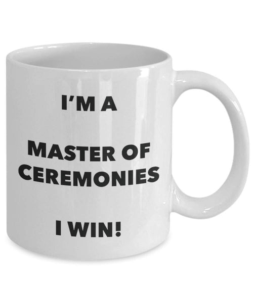I'm a Master Of Ceremonies Mug I win - Funny Coffee Cup - Novelty Birthday Christmas Gag Gifts Idea