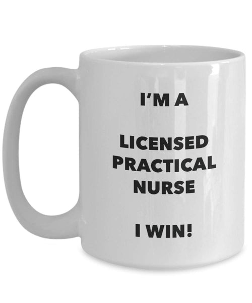 I'm a Licensed Practical Nurse Mug I win - Funny Coffee Cup - Novelty Birthday Christmas Gifts Idea