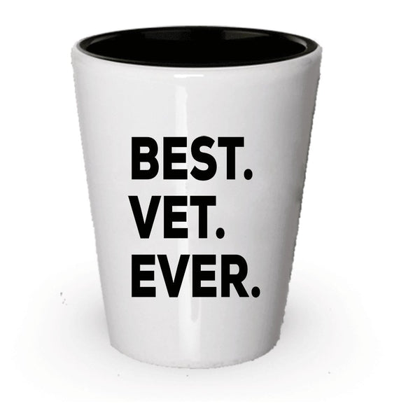 Vet Shot Glass - Best Vet Ever - Gifts For Women Men - Assistant Tech School Vietnam Student Graduation Technical Pre Students Office Korean Assist - Funny Cheap A Novelty Present Idea (1)