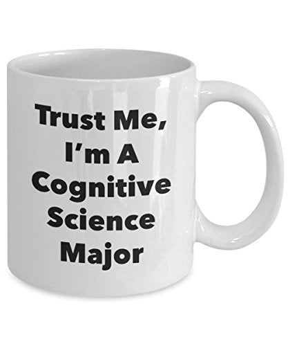 Trust Me, I'm A Cognitive Science Major Mug - Funny Coffee Cup - Cute Graduation Gag Gifts Ideas for Friends and Classmates
