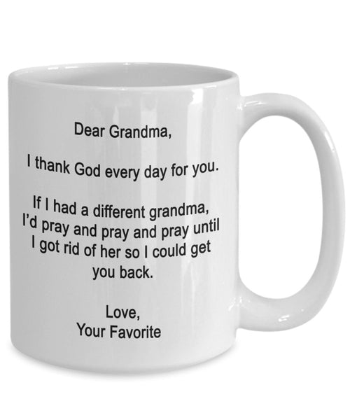 Dear Grandma Mug - I thank God every day for you - Coffee Cup - Funny gifts for Grandma