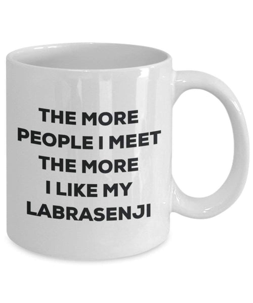 The More People I Meet The More I Like My Labrasenji Mug - Funny Coffee Cup - Christmas Dog Lover Cute Gag Gifts Idea