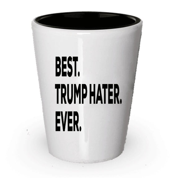 Trump Hater Gifts - Best Trump Hater Ever Shot Glass - Donald Sucks - Inexpensive Under $20 Or Add To Gift Bag Basket Box Set - Funny Cool Novelty Idea (4)